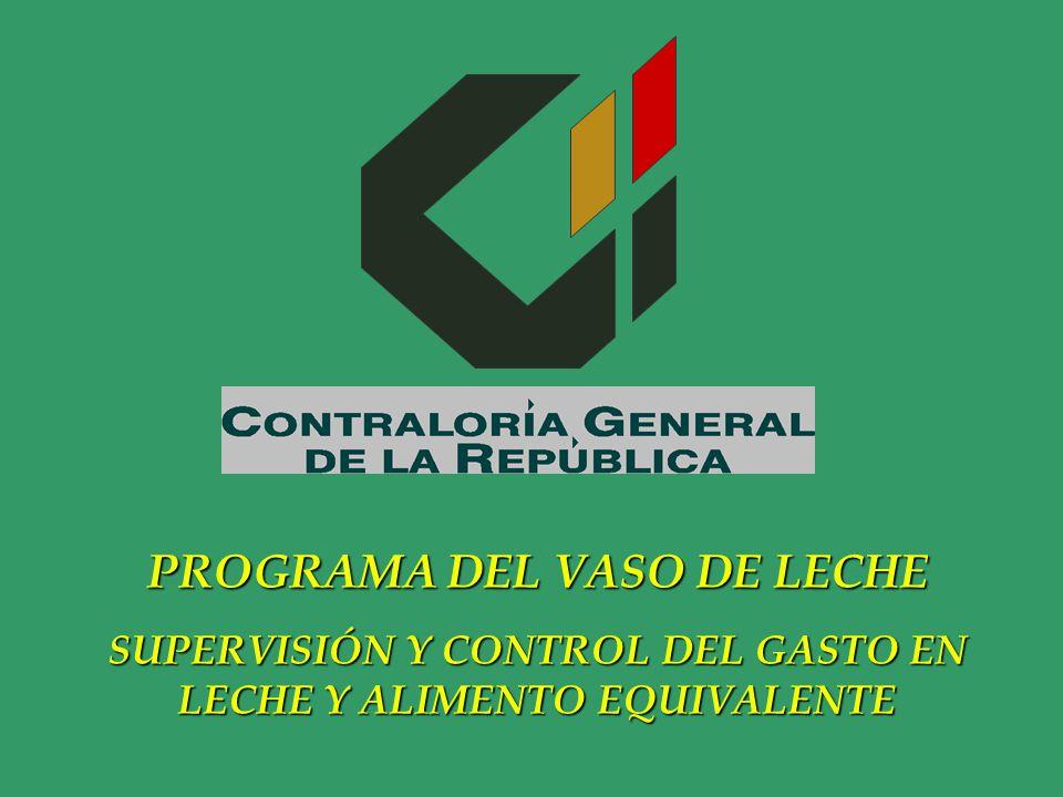 PROGRAMA DEL VASO DE LECHE SUPERVISIÓN Y CONTROL DEL GASTO EN LECHE Y ALIMENTO EQUIVALENTE