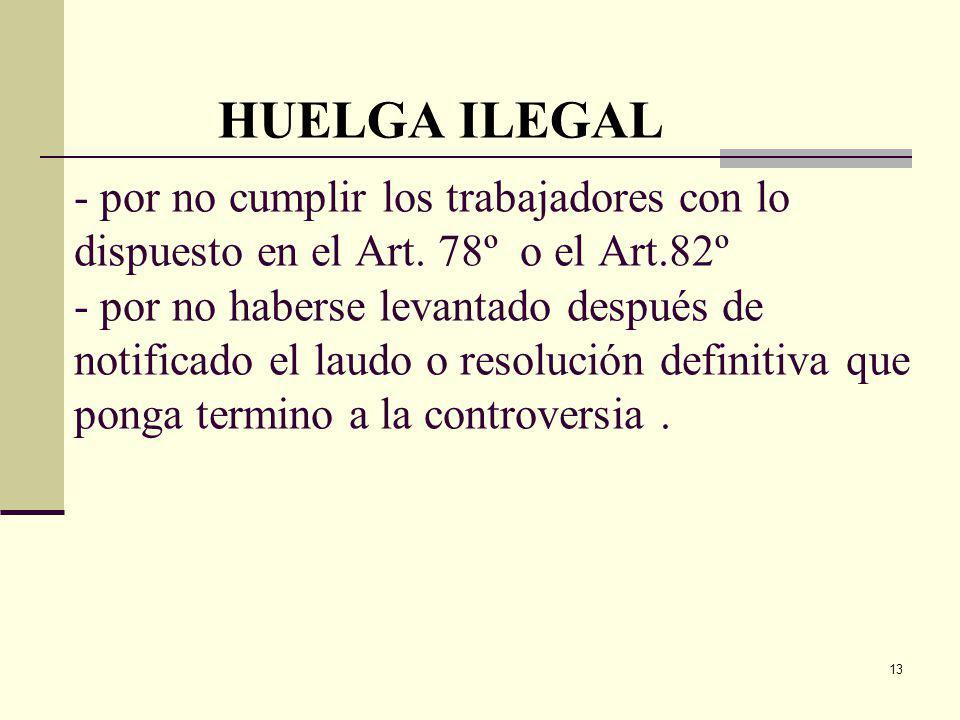 13 - por no cumplir los trabajadores con lo dispuesto en el Art.