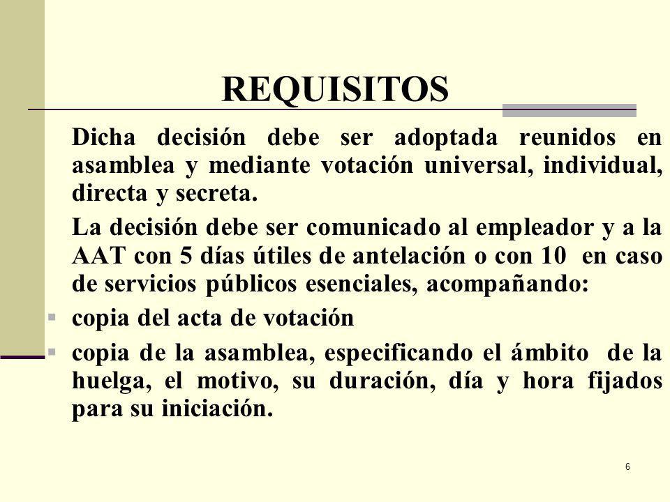 17 LA HUELGA TERMINA POR : Por acuerdo de las partes en conflicto Por decisión de los trabajadores Por haberse solucionado el pliego mediante Resolución de la AAT Por ser declarada ilegal