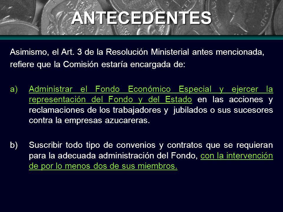 ANTECEDENTES Asimismo, el Art.
