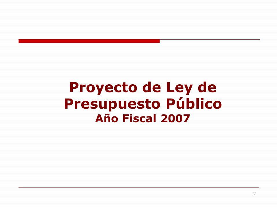2 Proyecto de Ley de Presupuesto Público Año Fiscal 2007