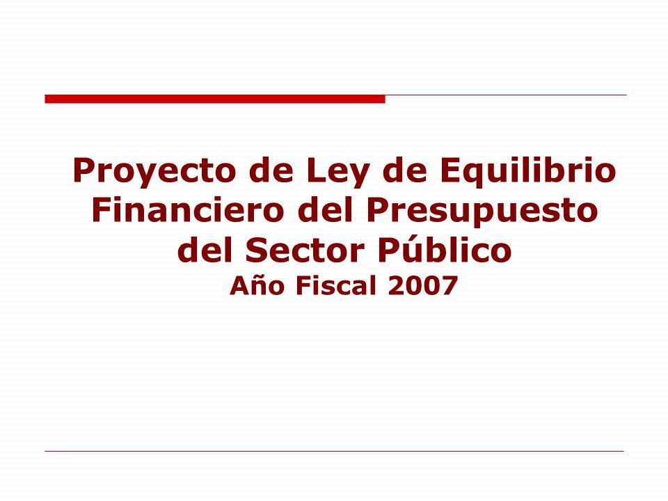 Proyecto de Ley de Equilibrio Financiero del Presupuesto del Sector Público Año Fiscal 2007