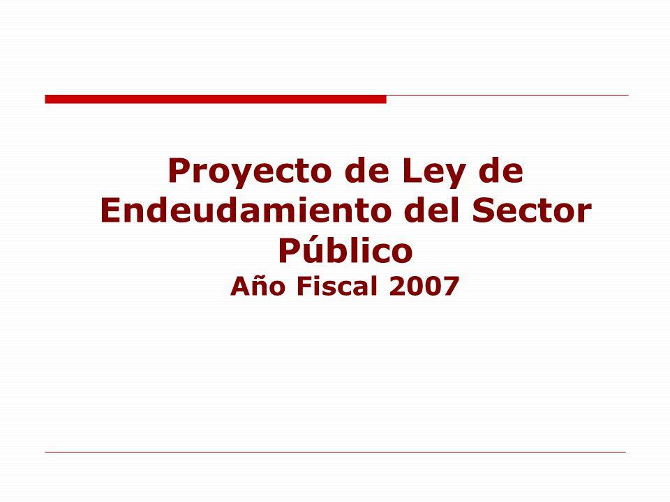 Proyecto de Ley de Endeudamiento del Sector Público Año Fiscal 2007