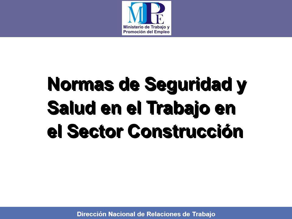 Dirección Nacional de Relaciones de Trabajo Normas de Seguridad y Salud en el Trabajo en el Sector Construcción