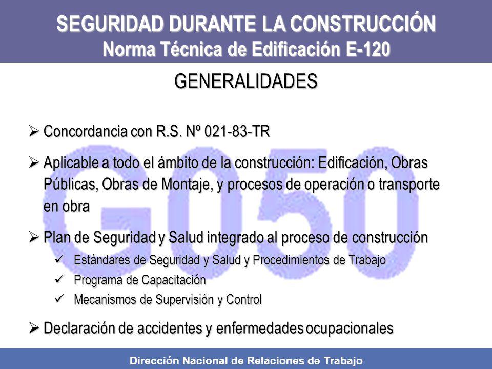 Dirección Nacional de Relaciones de Trabajo SEGURIDAD DURANTE LA CONSTRUCCIÓN Norma Técnica de Edificación E-120 Concordancia con R.S.