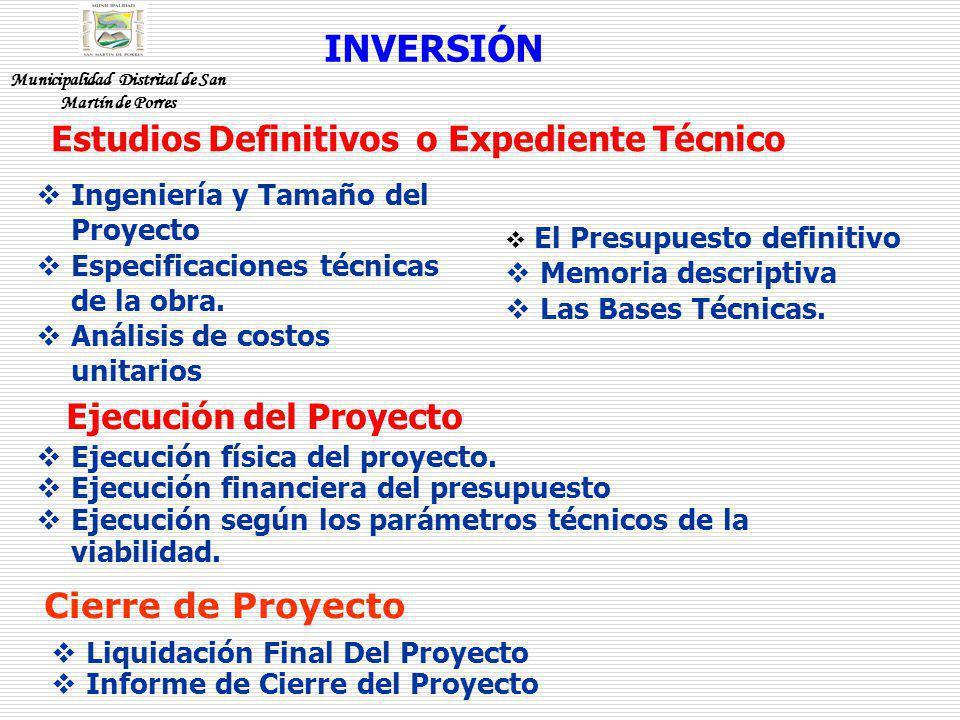 Estudios Definitivos o Expediente Técnico INVERSIÓN Ingeniería y Tamaño del Proyecto Especificaciones técnicas de la obra. Análisis de costos unitario