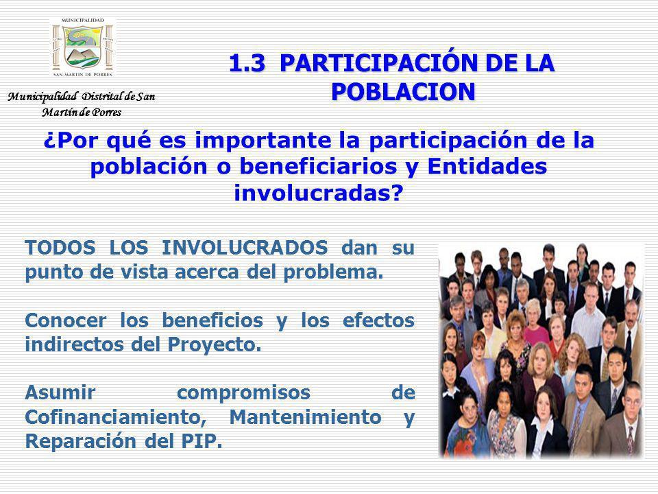 1.3 PARTICIPACIÓN DE LA POBLACION TODOS LOS INVOLUCRADOS dan su punto de vista acerca del problema. Conocer los beneficios y los efectos indirectos de