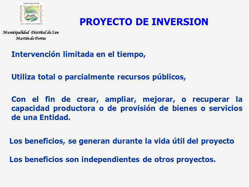 CICLO TRADICIONAL DE LOS PROYECTOS Expedie nte Técnico Ejecución de Obra Idea Fase inversión Municipalidad Distrital de San Martín de Porres