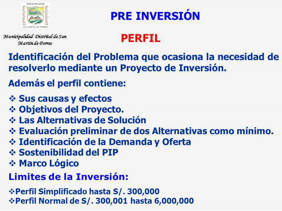 PRE INVERSIÓN Identificación del Problema que ocasiona la necesidad de resolverlo mediante un Proyecto de Inversión. Además el perfil contiene: Sus ca