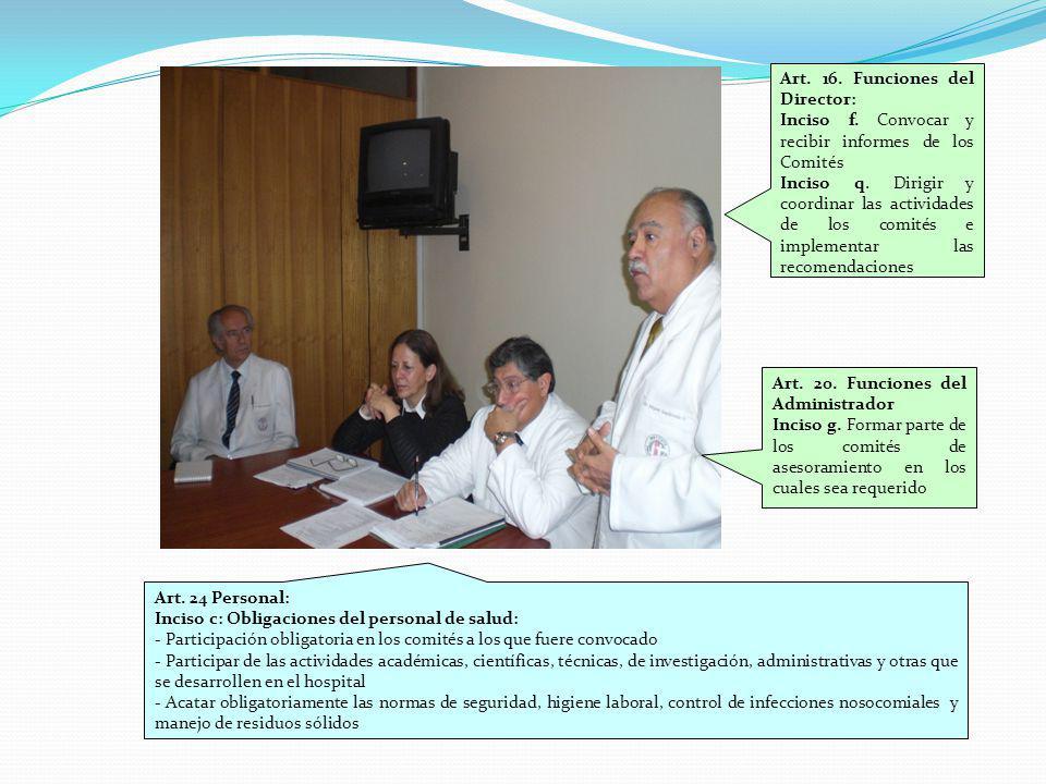 Art. 16. Funciones del Director: Inciso f. Convocar y recibir informes de los Comités Inciso q. Dirigir y coordinar las actividades de los comités e i