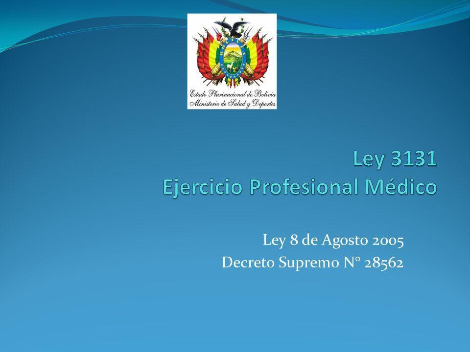Ley 8 de Agosto 2005 Decreto Supremo N° 28562