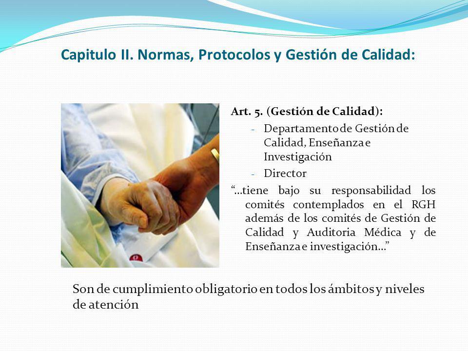 Capitulo II. Normas, Protocolos y Gestión de Calidad: Art. 5. (Gestión de Calidad): - Departamento de Gestión de Calidad, Enseñanza e Investigación -