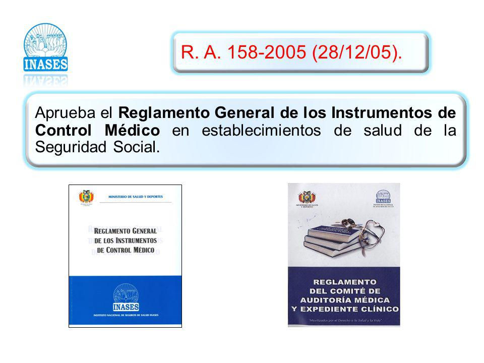 Aprueba el Reglamento General de los Instrumentos de Control Médico en establecimientos de salud de la Seguridad Social. R. A. 158-2005 (28/12/05).