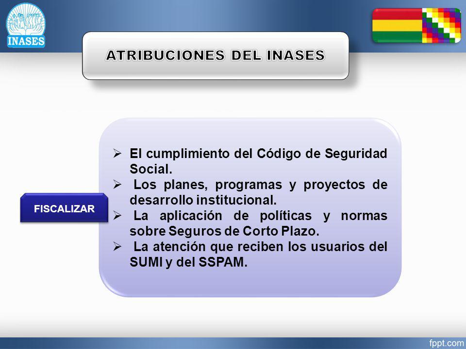 El cumplimiento del Código de Seguridad Social. Los planes, programas y proyectos de desarrollo institucional. La aplicación de políticas y normas sob