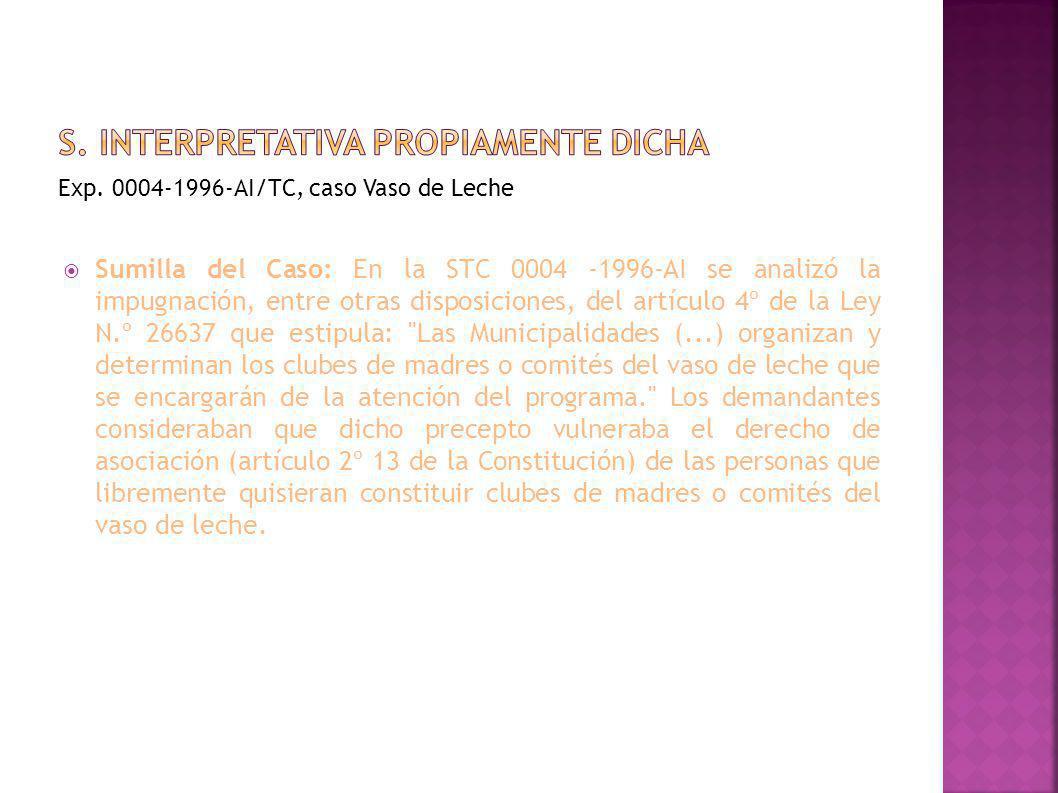 Exp. 0004-1996-AI/TC, caso Vaso de Leche Sumilla del Caso: En la STC 0004 -1996-AI se analizó la impugnación, entre otras disposiciones, del artículo