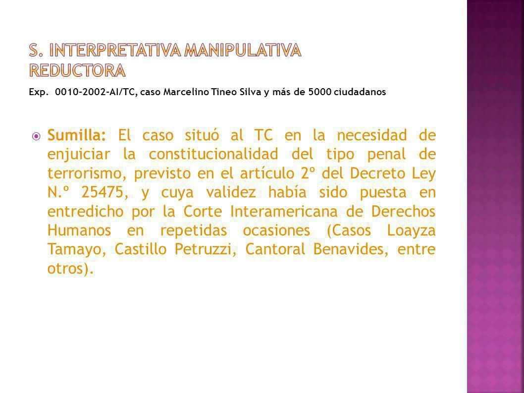 Exp. 0010-2002-AI/TC, caso Marcelino Tineo Silva y más de 5000 ciudadanos Sumilla: El caso situó al TC en la necesidad de enjuiciar la constitucionali