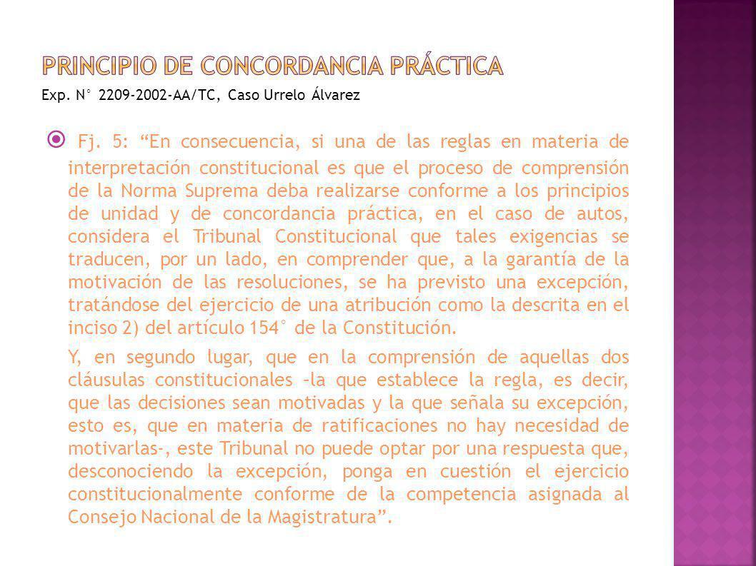 Fj. 5: En consecuencia, si una de las reglas en materia de interpretación constitucional es que el proceso de comprensión de la Norma Suprema deba rea