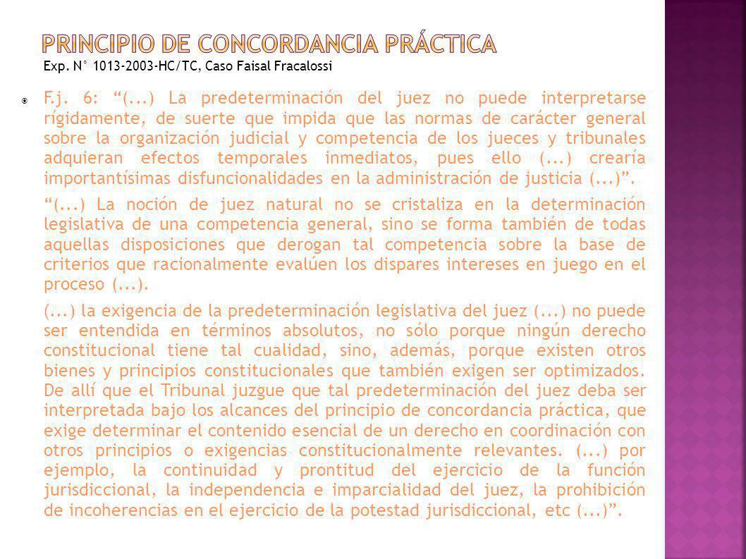 F.j. 6: (...) La predeterminación del juez no puede interpretarse rígidamente, de suerte que impida que las normas de carácter general sobre la organi