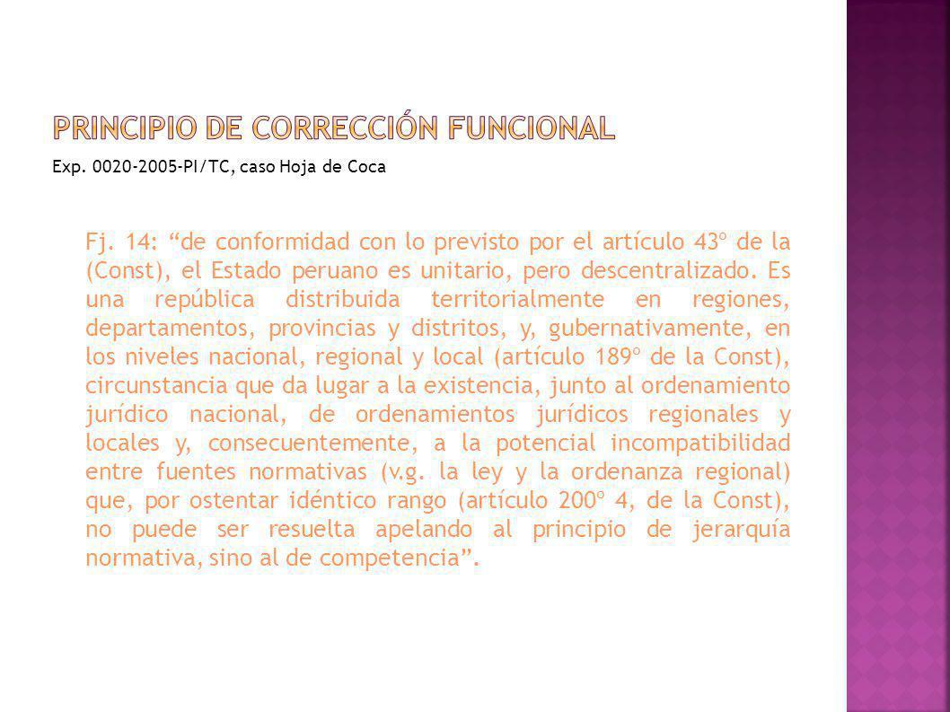 Fj. 14: de conformidad con lo previsto por el artículo 43º de la (Const), el Estado peruano es unitario, pero descentralizado. Es una república distri