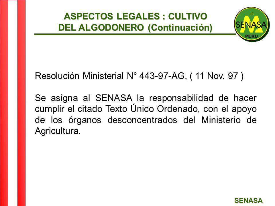 SENASA Resolución Ministerial N° 443-97-AG, ( 11 Nov. 97 ) Se asigna al SENASA la responsabilidad de hacer cumplir el citado Texto Único Ordenado, con