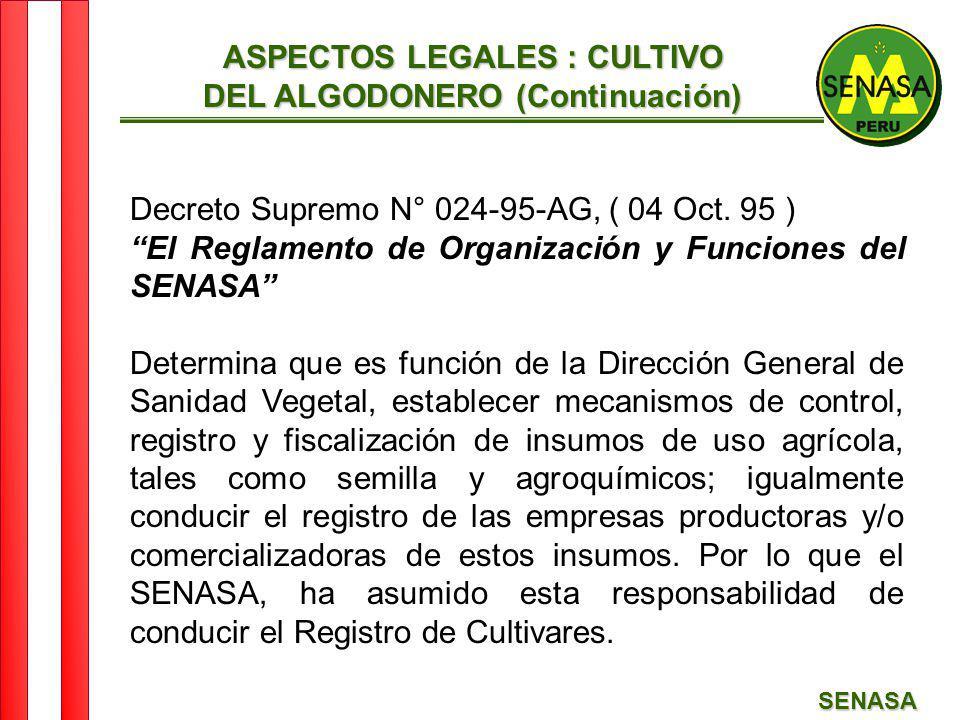 SENASA Decreto Supremo N° 024-95-AG, ( 04 Oct. 95 ) El Reglamento de Organización y Funciones del SENASA Determina que es función de la Dirección Gene