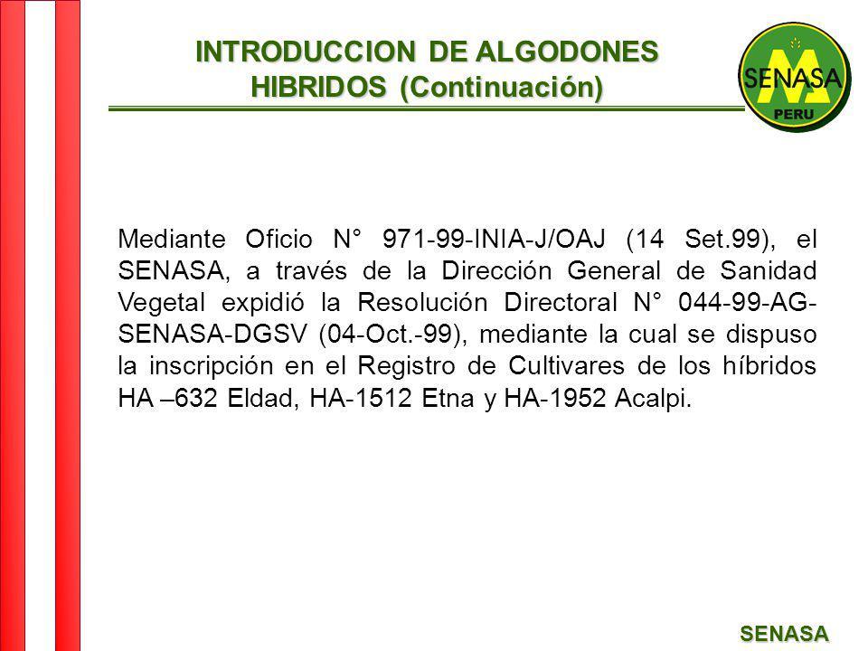SENASA Mediante Oficio N° 971-99-INIA-J/OAJ (14 Set.99), el SENASA, a través de la Dirección General de Sanidad Vegetal expidió la Resolución Director