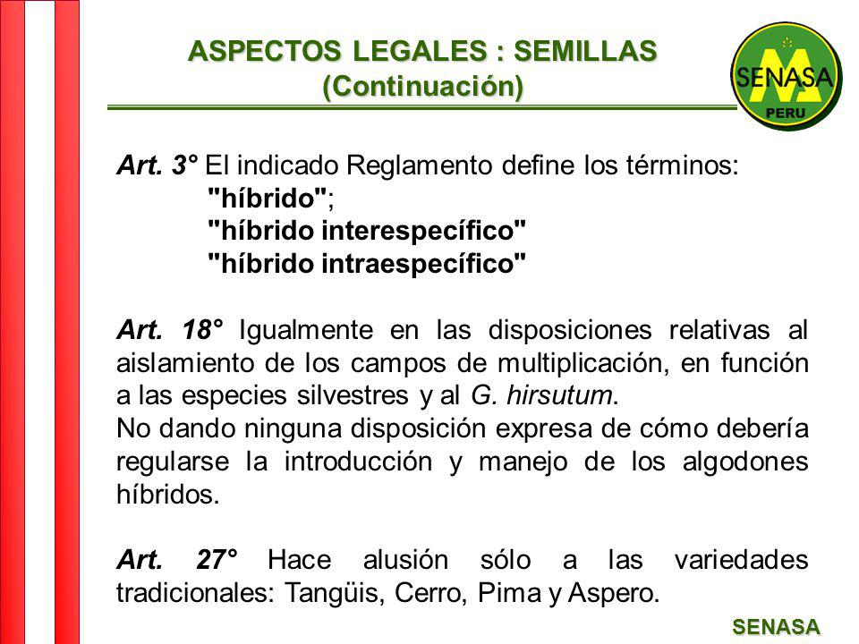 SENASA ASPECTOS LEGALES : SEMILLAS (Continuación) Art. 3° El indicado Reglamento define los términos:
