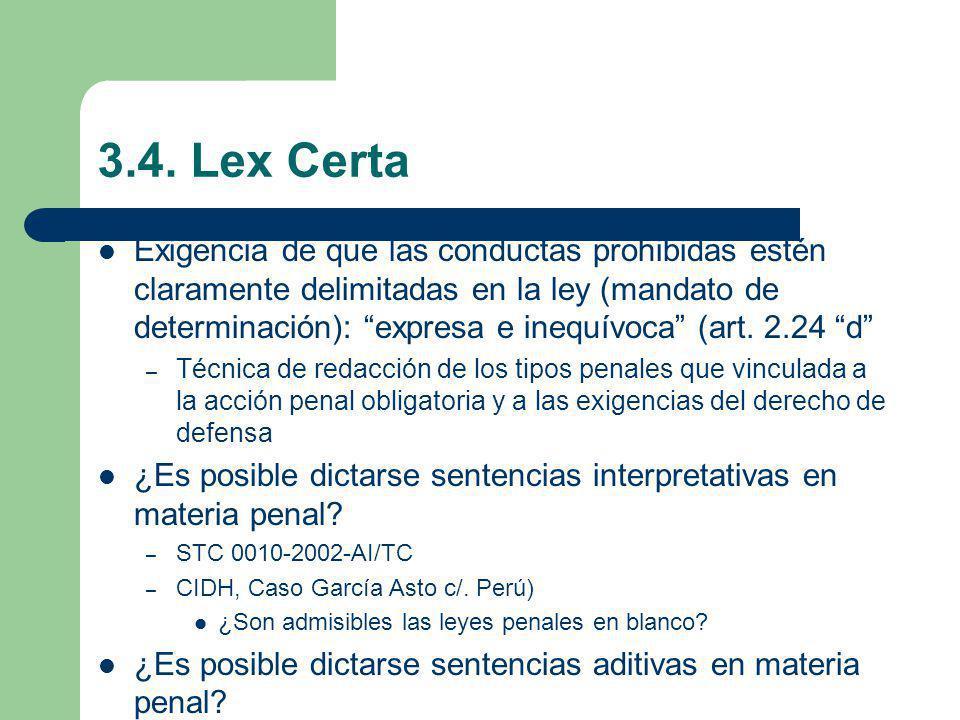 3.4. Lex Certa Exigencia de que las conductas prohibidas estén claramente delimitadas en la ley (mandato de determinación): expresa e inequívoca (art.