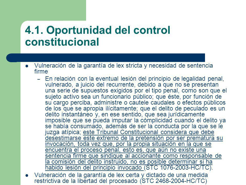 4.1. Oportunidad del control constitucional Vulneración de la garantía de lex stricta y necesidad de sentencia firme – En relación con la eventual les