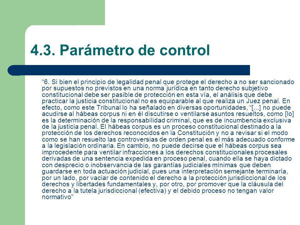4.3. Parámetro de control 6. Si bien el principio de legalidad penal que protege el derecho a no ser sancionado por supuestos no previstos en una norm