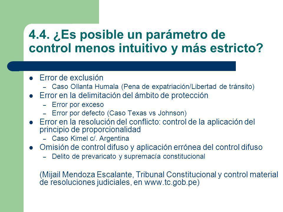 4.4. ¿Es posible un parámetro de control menos intuitivo y más estricto? Error de exclusión – Caso Ollanta Humala (Pena de expatriación/Libertad de tr