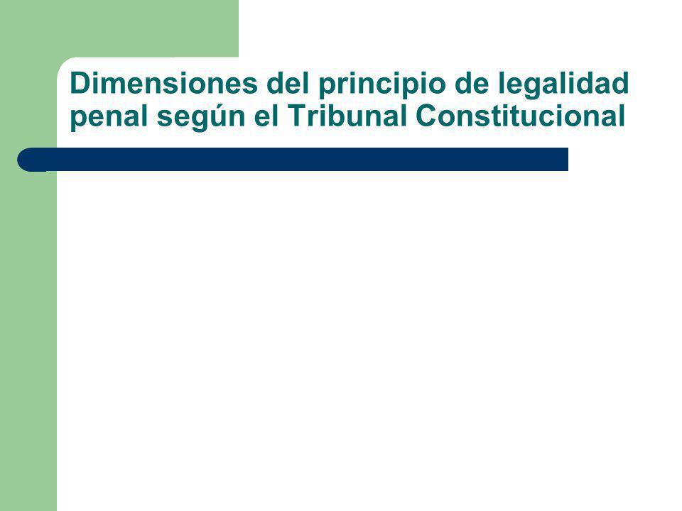 Dimensiones del principio de legalidad penal según el Tribunal Constitucional