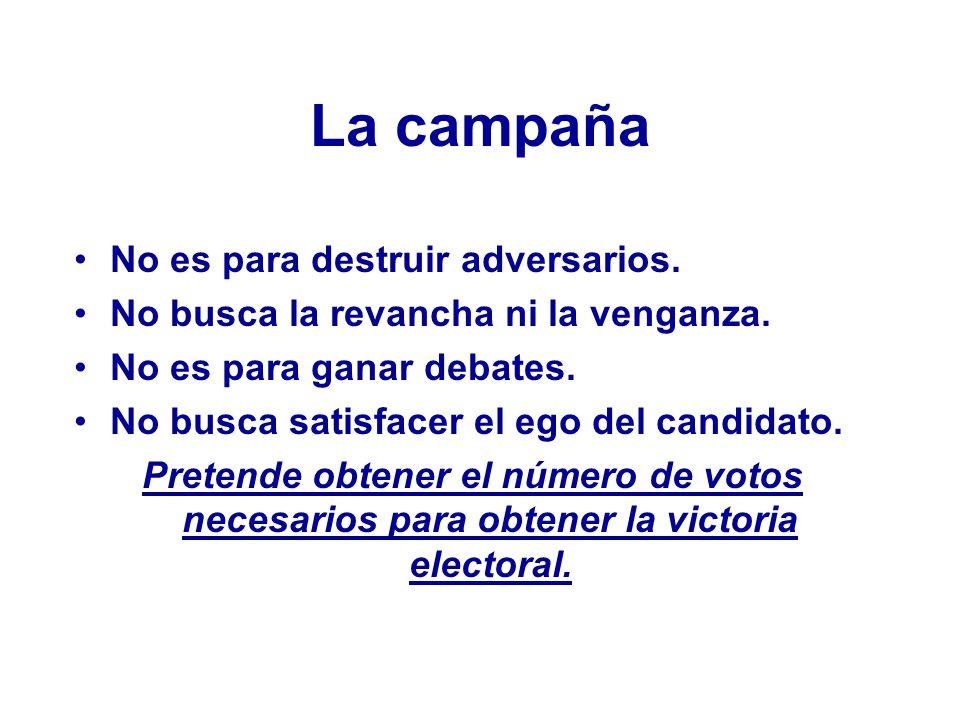 La campaña No es para destruir adversarios.No busca la revancha ni la venganza.