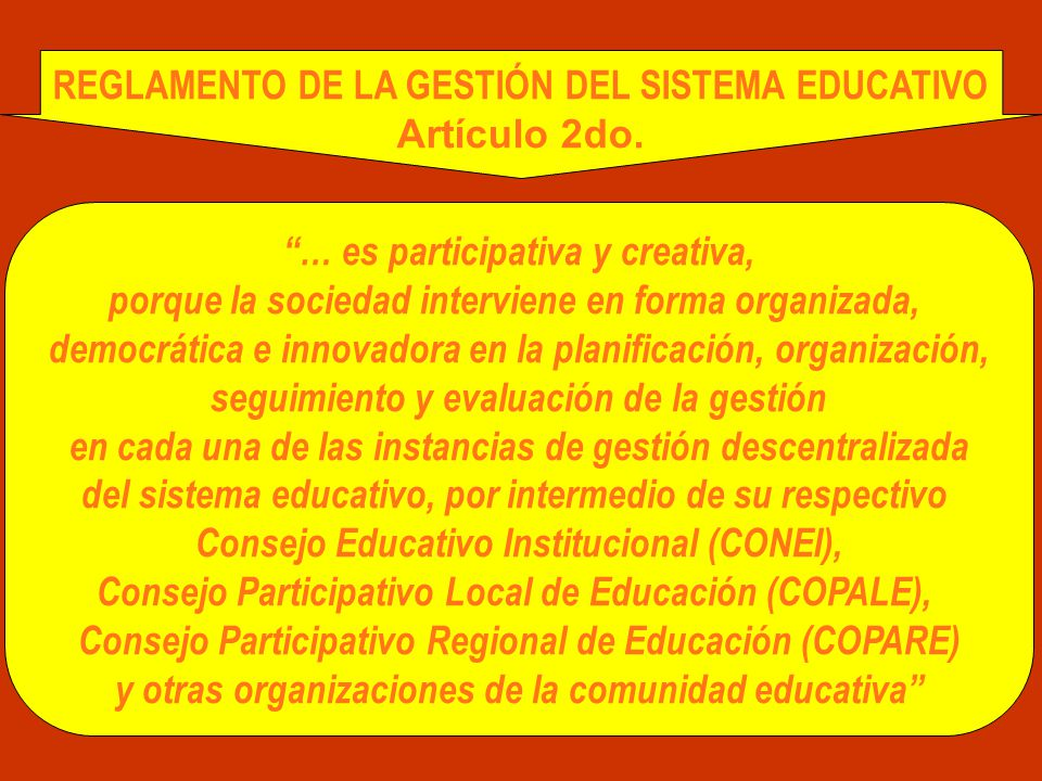 LEY GENERAL DE EDUCACIÓN TÍTULO V Gestión del sistema educativo es descentralizada, simplificada, participativa y flexible REGLAMENTO DE LA GESTIÓN DE