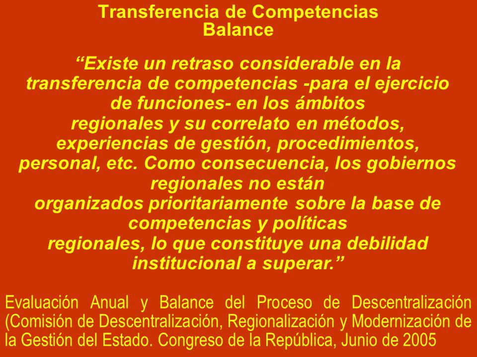 Existe un retraso considerable en la transferencia de competencias -para el ejercicio de funciones- en los ámbitos regionales y su correlato en métodos, experiencias de gestión, procedimientos, personal, etc.