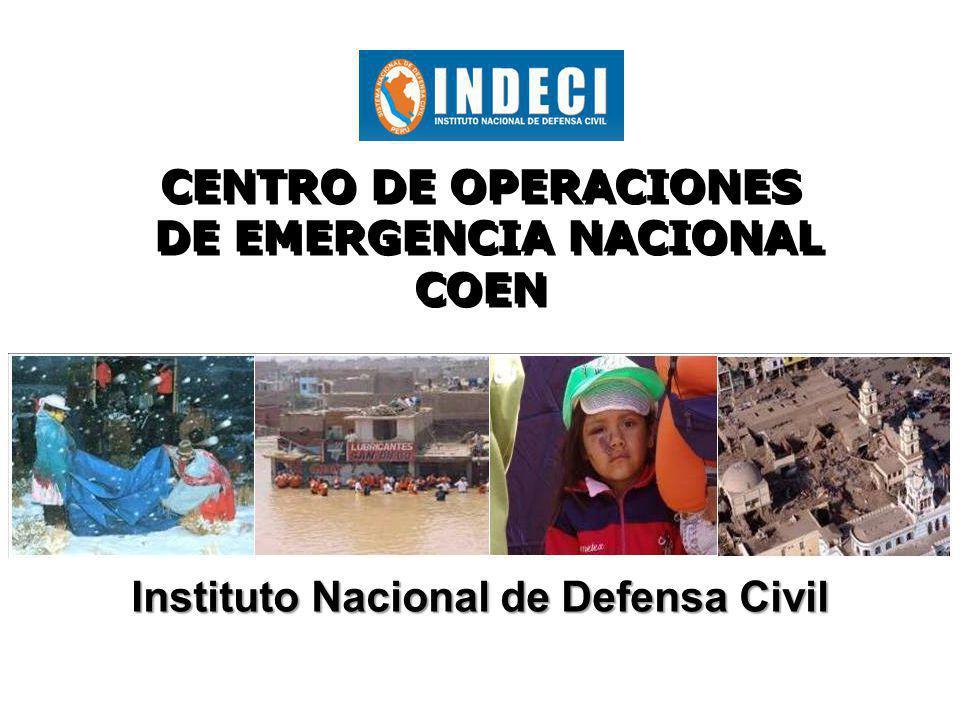 CENTRO DE OPERACIONES DE EMERGENCIA NACIONAL COEN CENTRO DE OPERACIONES DE EMERGENCIA NACIONAL COEN Instituto Nacional de Defensa Civil