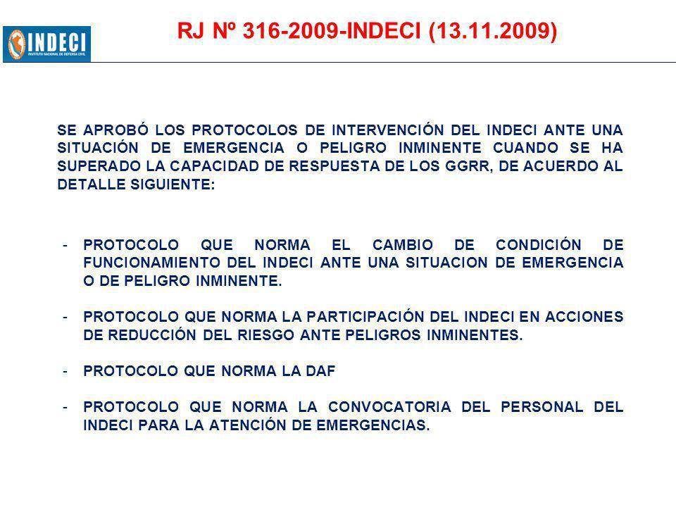 RJ Nº 316-2009-INDECI (13.11.2009) SE APROBÓ LOS PROTOCOLOS DE INTERVENCIÓN DEL INDECI ANTE UNA SITUACIÓN DE EMERGENCIA O PELIGRO INMINENTE CUANDO SE