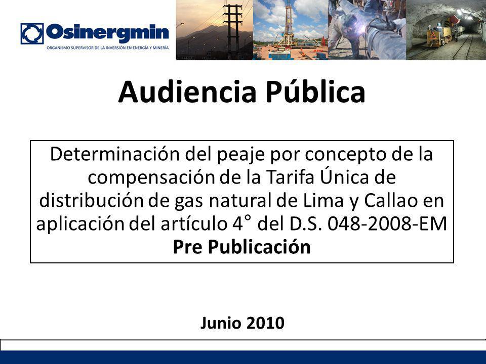 Audiencia Pública Determinación del peaje por concepto de la compensación de la Tarifa Única de distribución de gas natural de Lima y Callao en aplica