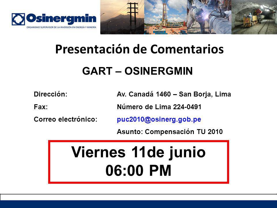 Dirección:Av. Canadá 1460 – San Borja, Lima Fax:Número de Lima 224-0491 Correo electrónico:puc2010@osinerg.gob.pe Asunto: Compensación TU 2010 GART –