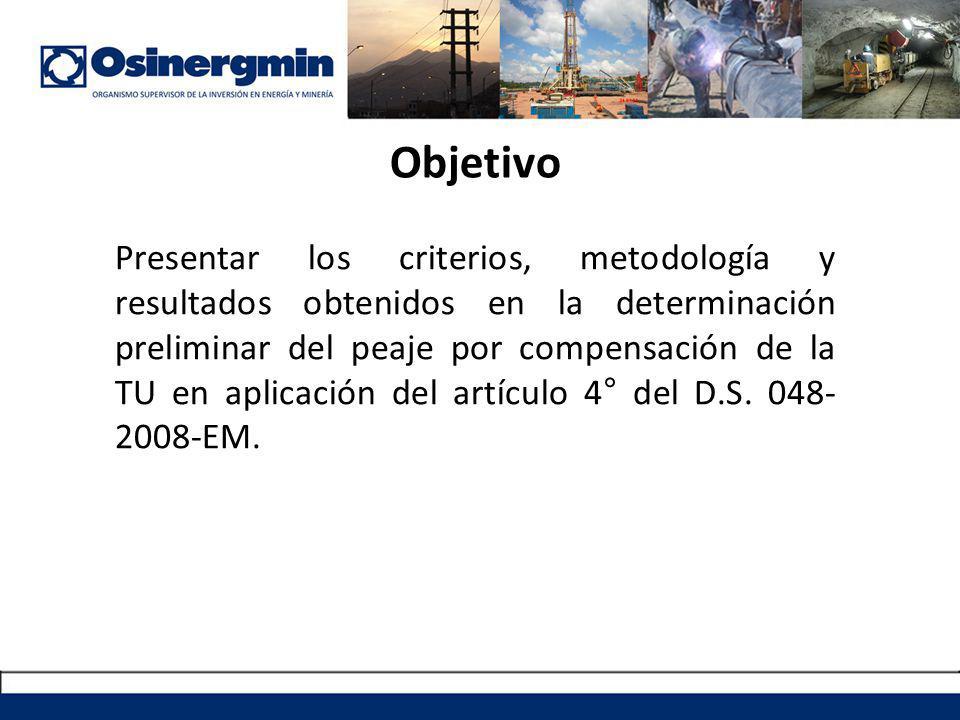 Objetivo Presentar los criterios, metodología y resultados obtenidos en la determinación preliminar del peaje por compensación de la TU en aplicación
