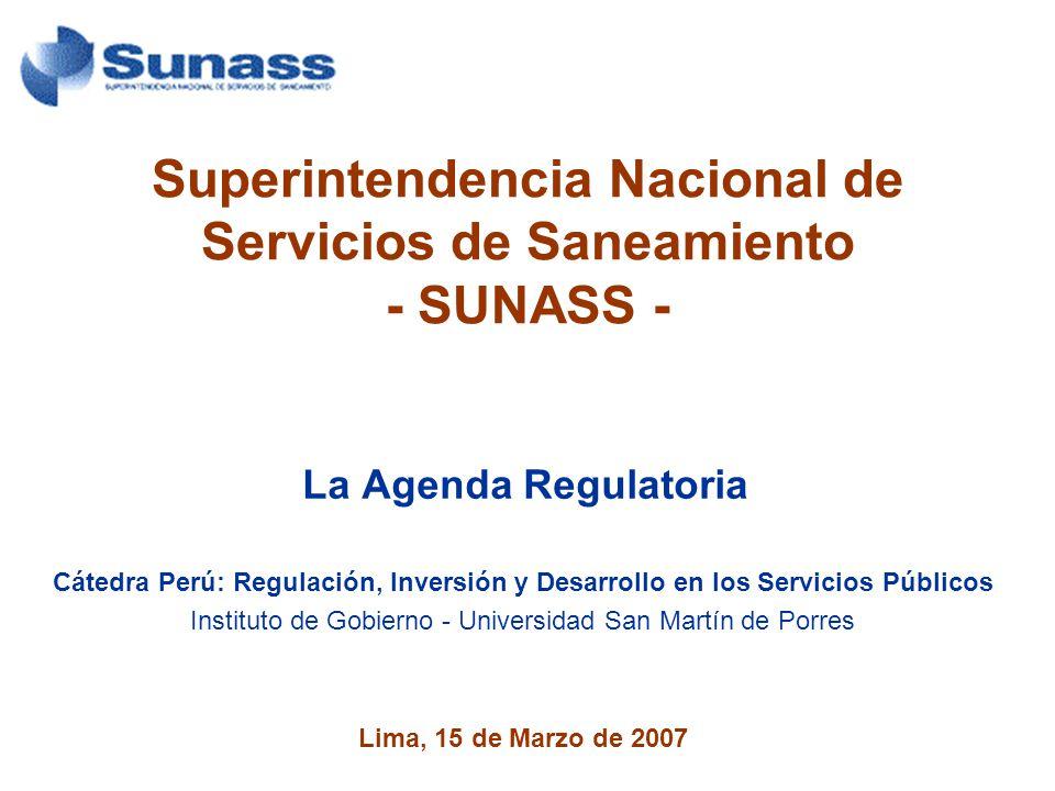 Superintendencia Nacional de Servicios de Saneamiento - SUNASS - La Agenda Regulatoria Cátedra Perú: Regulación, Inversión y Desarrollo en los Servici