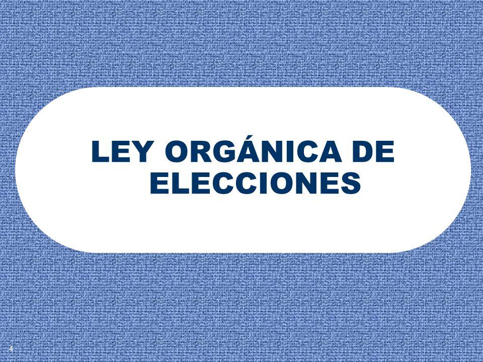 LEY ORGÁNICA DE ELECCIONES 4