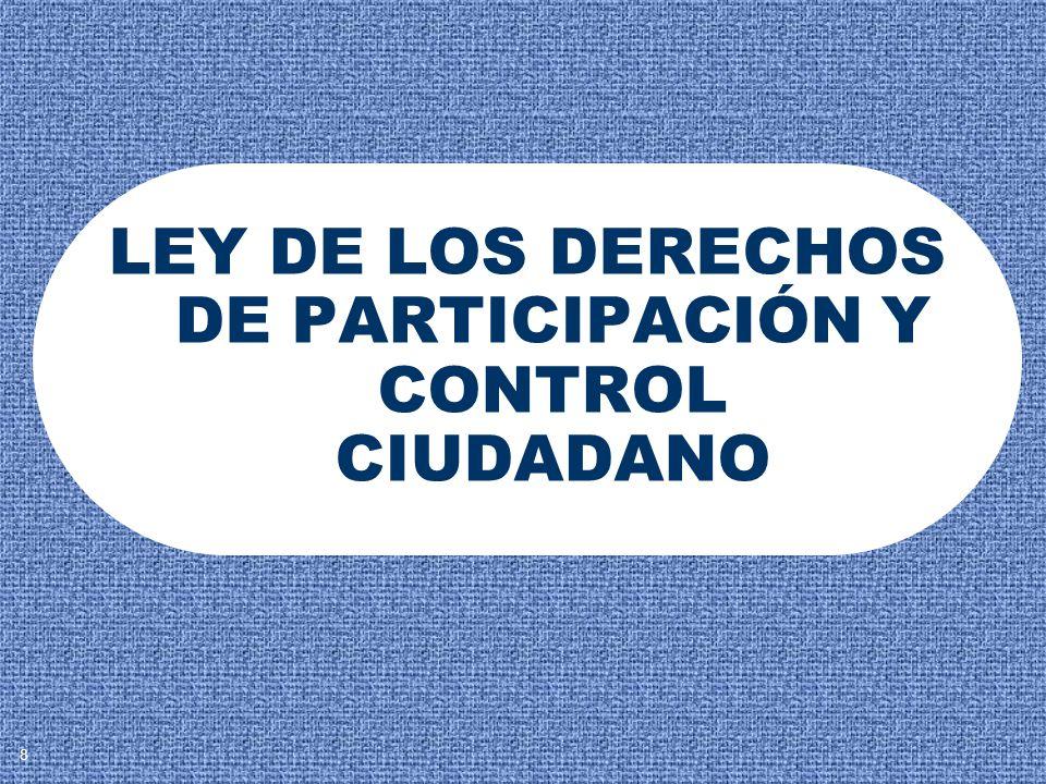 LEY DE LOS DERECHOS DE PARTICIPACIÓN Y CONTROL CIUDADANO 8