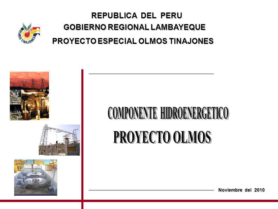REPUBLICA DEL PERU GOBIERNO REGIONAL LAMBAYEQUE PROYECTO ESPECIAL OLMOS TINAJONES Noviembre del 2010