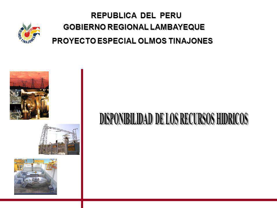 REPUBLICA DEL PERU GOBIERNO REGIONAL LAMBAYEQUE PROYECTO ESPECIAL OLMOS TINAJONES