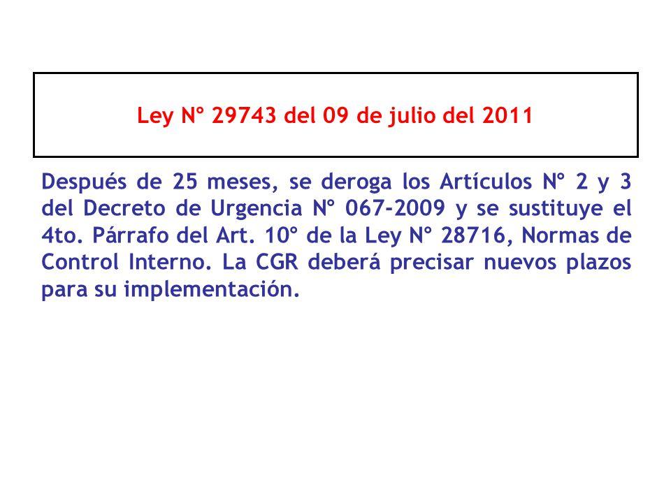 Después de 25 meses, se deroga los Artículos N° 2 y 3 del Decreto de Urgencia N° 067-2009 y se sustituye el 4to. Párrafo del Art. 10° de la Ley N° 287