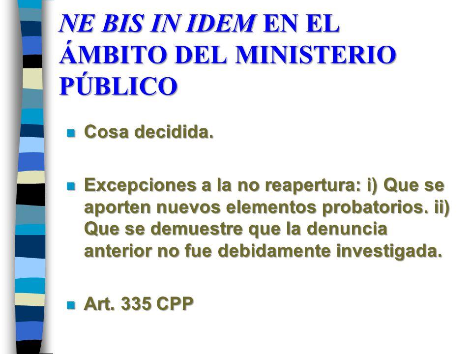 NE BIS IN IDEM EN EL ÁMBITO DEL MINISTERIO PÚBLICO n Cosa decidida.