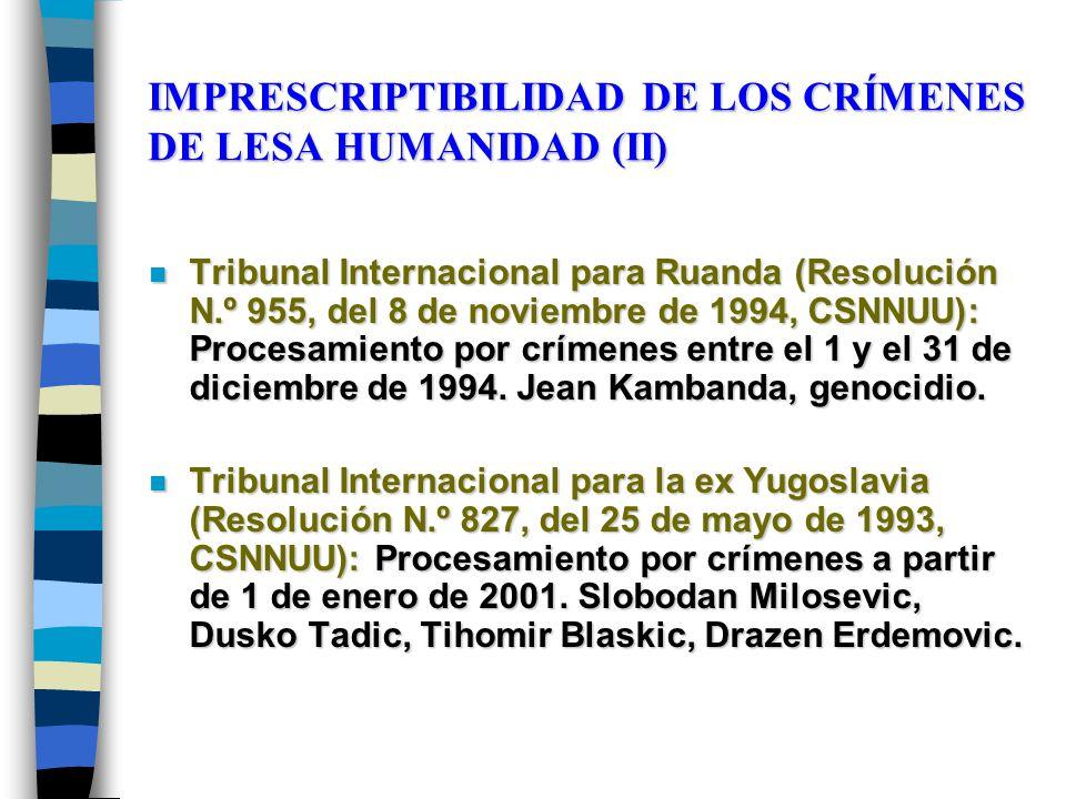 IMPRESCRIPTIBILIDAD DE LOS CRÍMENES DE LESA HUMANIDAD (II) n Tribunal Internacional para Ruanda (Resolución N.º 955, del 8 de noviembre de 1994, CSNNU