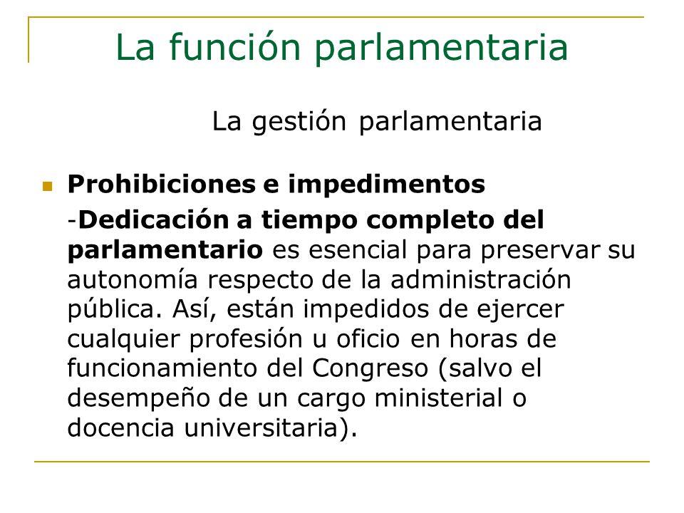 Prohibiciones e impedimentos - Dedicación a tiempo completo del parlamentario es esencial para preservar su autonomía respecto de la administración pública.
