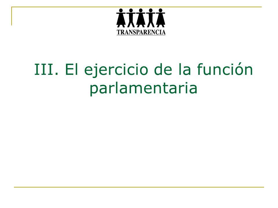 III. El ejercicio de la función parlamentaria